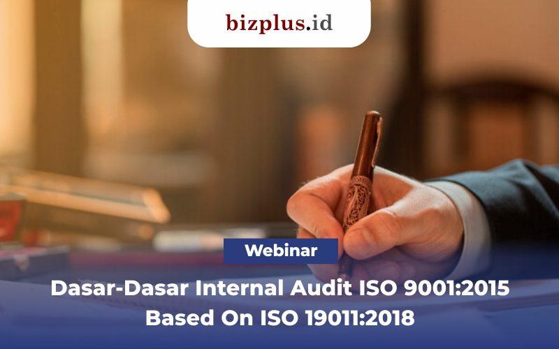Dasar-Dasar Internal Audit ISO 9001:2015 Based On ISO 19011:2018